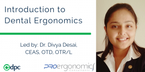 Link to DPC Technology events page to register for our Introduction to Dental Ergonomics Course